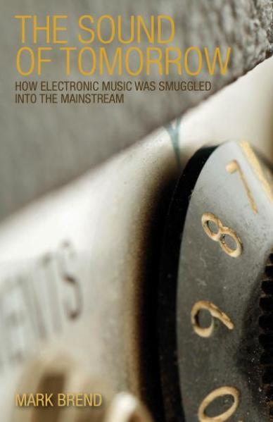 the-sound-of-tomorrow-how-electronic-music-was-smuggled-into-the-mainstream