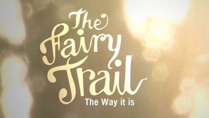 the fairy trail
