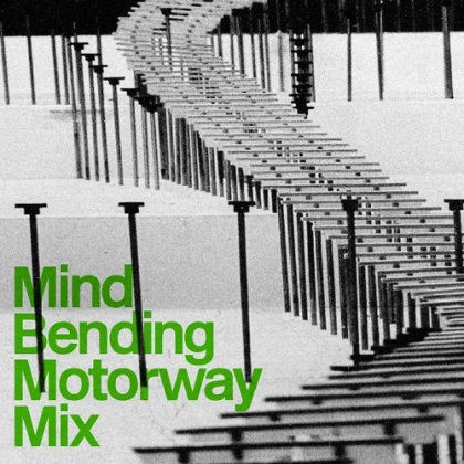 mind bending motorway mixtape