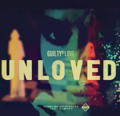 unloved - guilty of love